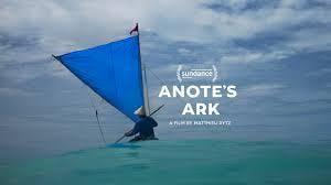 Film ANOTE'S ARK - Meilleur documentaire 2018 Sundance Festival | Résilience de l'humain et de la nature dans les changements climatiques