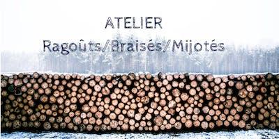 ATELIER Ragoûts/Braisés/Mijotés
