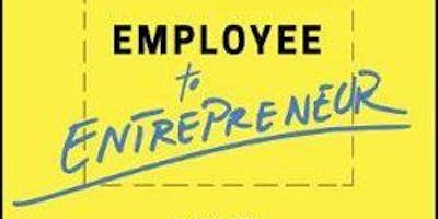 Employee to Entrepreneur - How to Earn Your Freedom and Do Work That Matters by Steve Glaveski