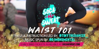 SOCA 'N' SWEAT - WAIST 101
