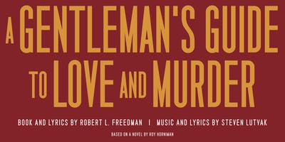 A Gentleman's Guide to Love and Murder, 6/21 (PREVIEW)