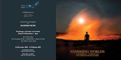 VANISHING WORLDS - MOSTRA FOTOGRAFICA