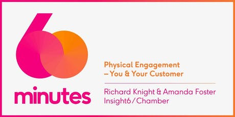 60 Minutes Breakfast 25th June 2019 - Physical Engagement - You and Your Customer - Rich Knight & Amanda Foster - Insight6 & Salisbury Chamber  tickets