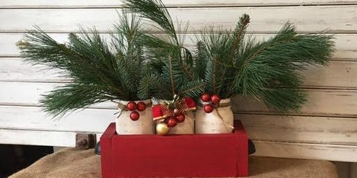 SOLD OUT - Rustic Mason Jar Holiday Centerpiece Workshop