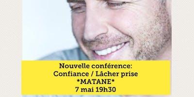 Confiance / Lâcher prise - Matane 7 mai 19h30