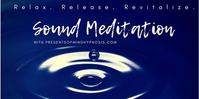 Sound Meditation: Relax. Release. Revitalize.