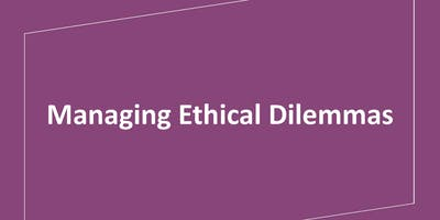 Managing Ethical Dilemmas