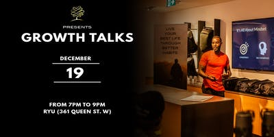 ""\""""Growth Talks"""" at RYU Queen St. West hosted by Continual Growth""400|200|?|en|2|d23a0a405966ead45654962b58fdad5b|False|UNLIKELY|0.2894023060798645