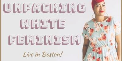 Unpacking White Feminism: Boston