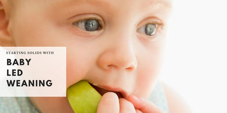 Starting Solid Food with Baby Led Weaning tickets