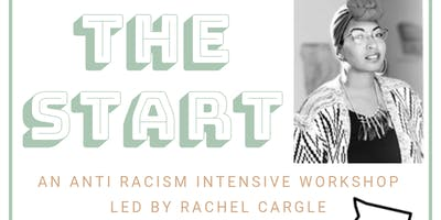 Start: An Anti Racism Intensive Workshop {Atlanta}