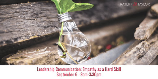 Leadership Communication: Empathy as a Hard Skill©