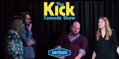 8:00 P.M. The Kick Comedy Show!