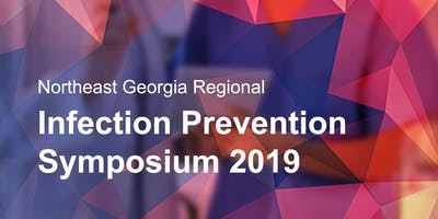 Northeast Georgia Regional Infection Prevention Symposium 2019