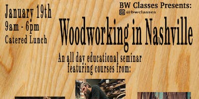 Woodworking In Nashville: Presented by BW Classes