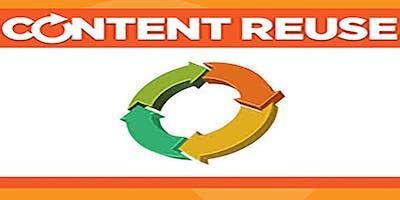 Reduce, Reuse, Refocus: Content Reuse Basics