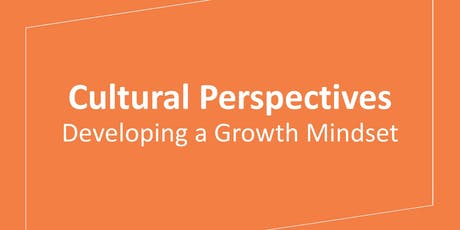 Cultural Perspectives: Developing a Growth Mindset tickets