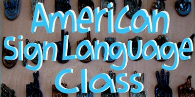 Winter 2019 American Sign Language Classes - Thursdays