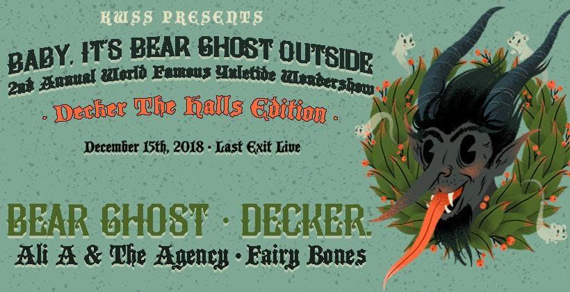 Bear Ghost + decker. w/ Fairy Bones, Ali A & The Agency