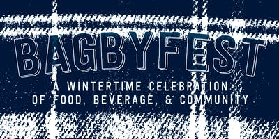 Bagbyfest 3: Celebration of Food, Beverage, and Community