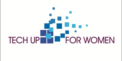 Tech Up For Women Conference - One Day Event to Advance All Women in Technology
