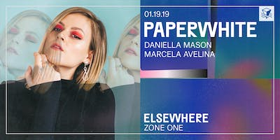 Paperwhite @ Elsewhere (Zone One)