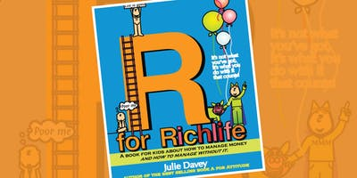 Julie Davey: R for Richlife: A presentation for kids on how to manage money - Bendigo