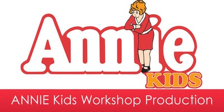 ANNIE Kids Workshop Production tickets
