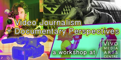 Video Journalism + Documentary Perspectives