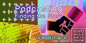 Podcasting: Finding the Story