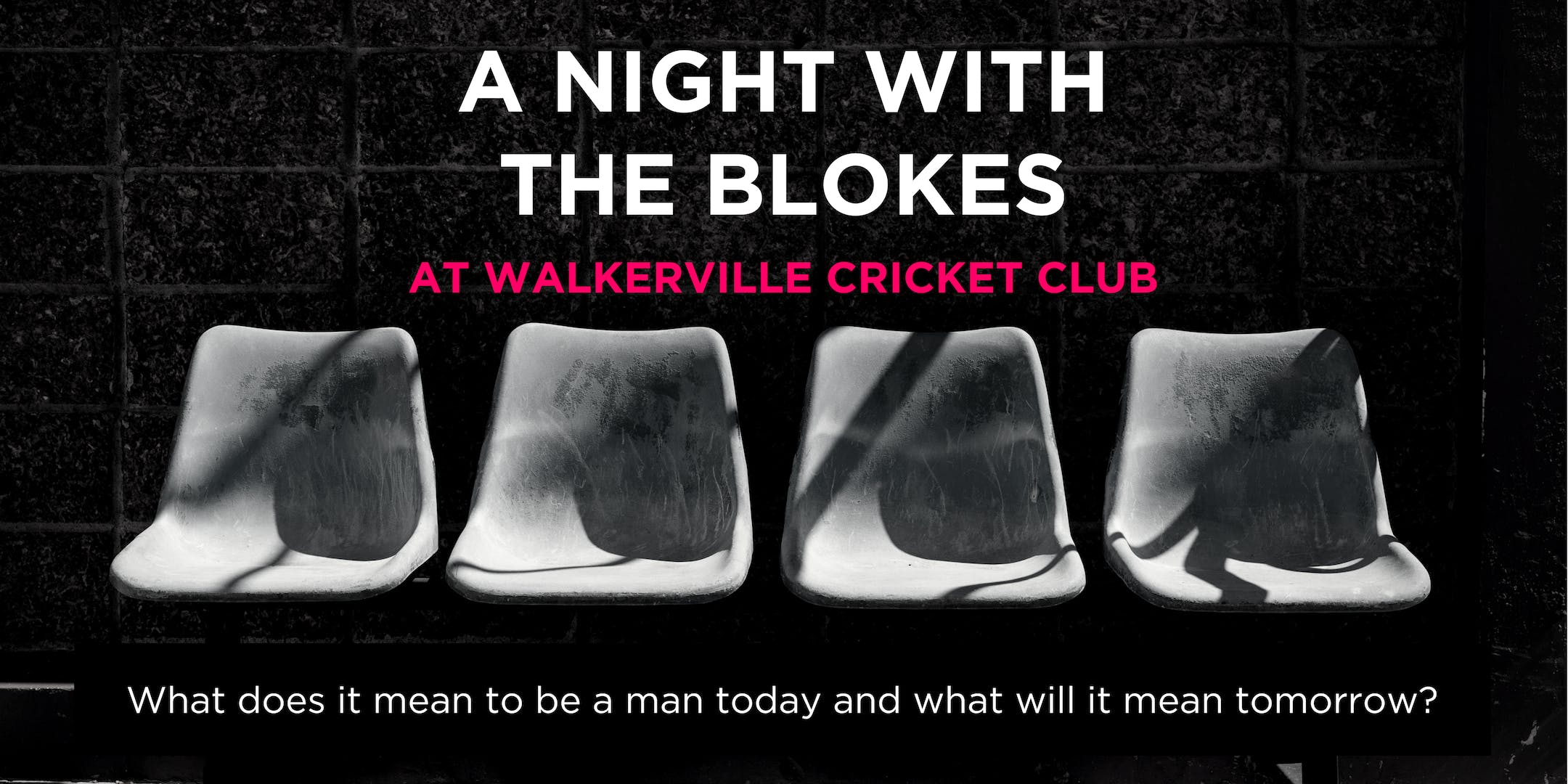 A Night With The Blokes at Walkerville Cricke