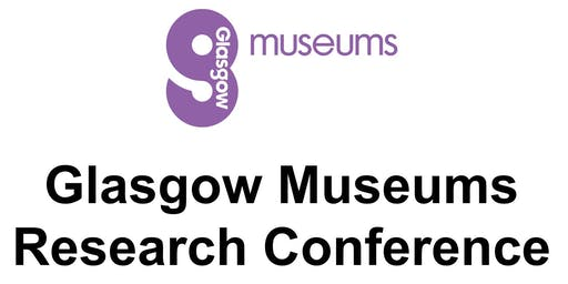 Glasgow Museums Research Conference