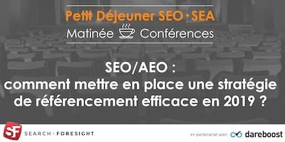 SEO/AEO : comment mettre en place une stratégie de référencement efficace en 2019 ?