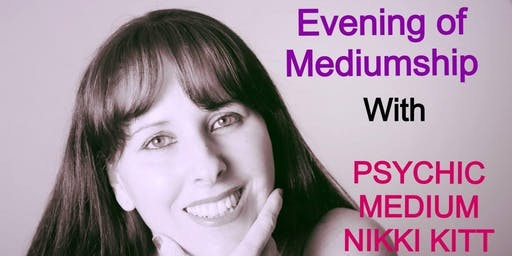 Evening of Mediumship with Nikki Kitt - Minehead