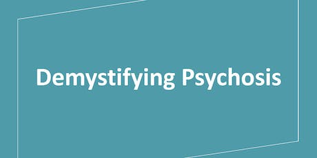 Demystifying Psychosis tickets