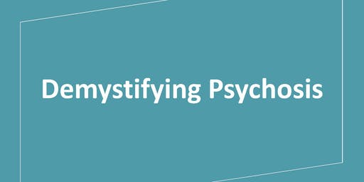 Demystifying Psychosis