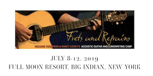 Frets & Refrains - Richard Thompson and Nancy Covey's Guitar & Songwriting Camp