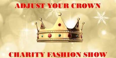 Adjust Your Crown Charity Fashion Show