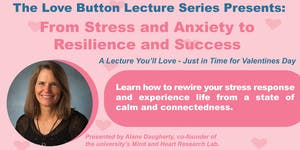 Love Button Lecture Series - From Stress & Anxiety to...