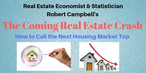 Robert Campbell's - The COMING Real Estate Crash- How...
