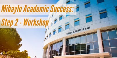 Mihaylo Academic Success: Step 2 - Workshop (First-Time Freshmen Only)