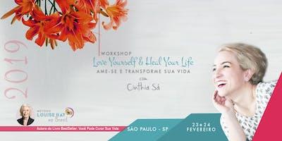 [São Paulo] Workshop Love Yourself & Heal Your Life® | Cinthia Sá | SP 2019