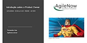 Introdução ao Product Owner - aula 1 - ONLINE - ao vivo