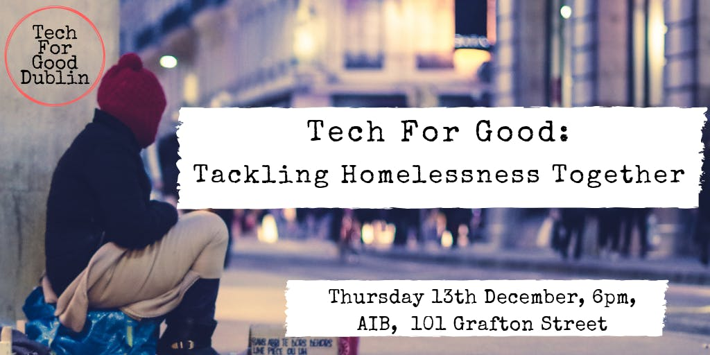 Tech For Good: Tackling Homelessness Together