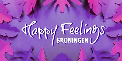 Happy Feelings - Groningen