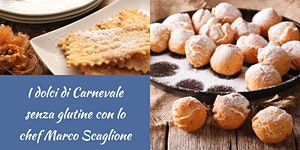 I dolci di Carnevale senza glutine con lo chef Marco Sc...