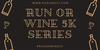 Run or Wine 5k, July 2019