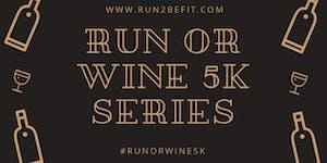 Run or Wine 5k PLUS Yoga, August 2019