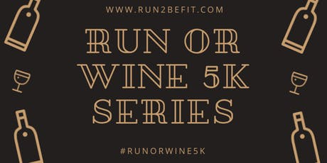 Run or Wine 5k PLUS Yoga, August 2019 tickets