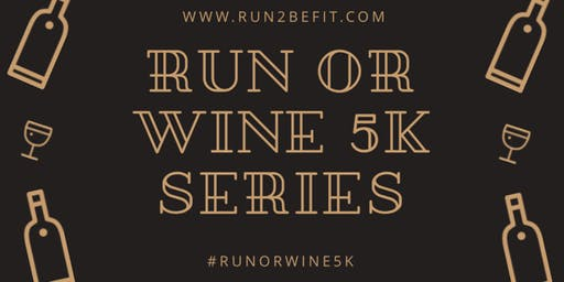 Run or Wine 5k PLUS Yoga, August 2019